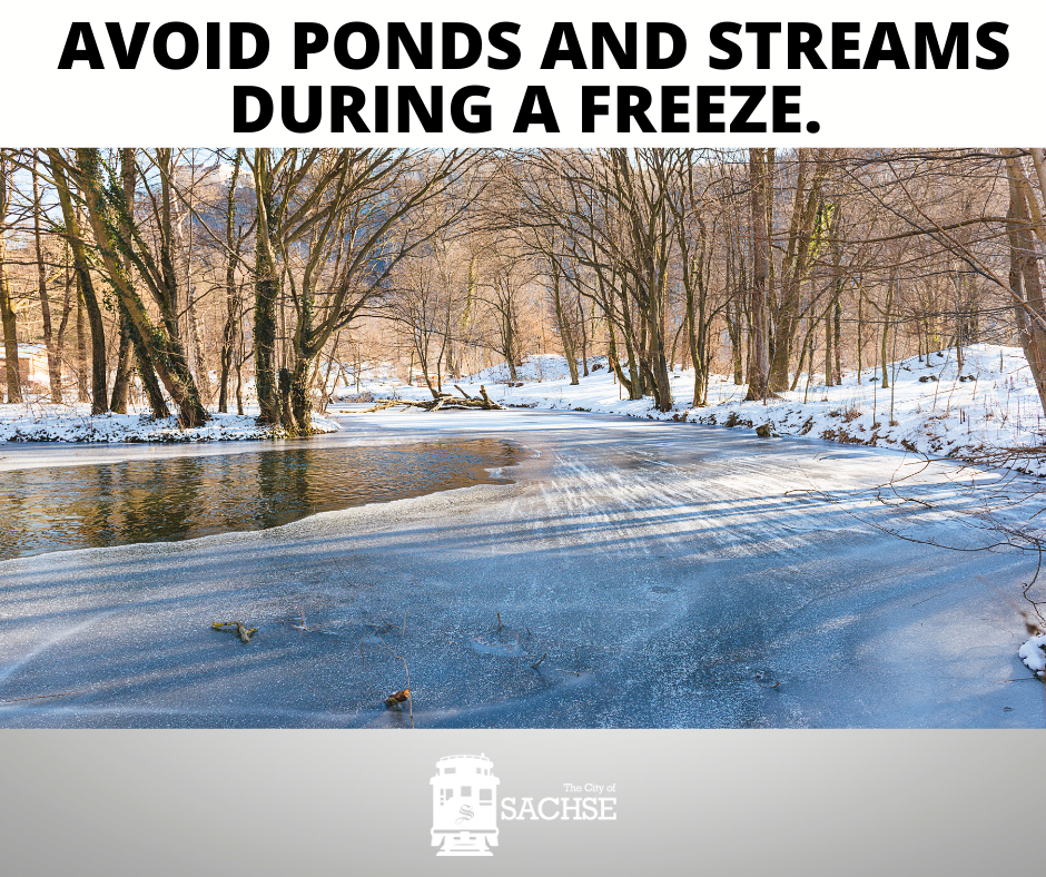 AVOID PONDS AND STREAMS DURING A FREEZE. (1)